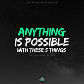 Anything Is Possible with These 5 Things (Motivational Speech) de Fearless Motivation