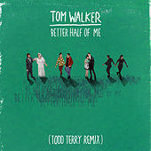 Better Half of Me (Todd Terry Remix) de Tom Walker