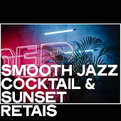 Smooth Jazz Cocktail & Sunset Retais de Various Artists