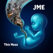 This Mess di JME