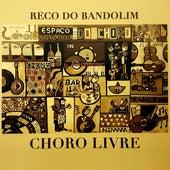 Choro Livre (Cover) de Reco do Bandolim
