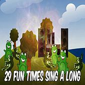 29 Fun Times Sing a Long by Canciones Infantiles