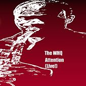 Attention (Live) de The WHQ