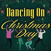 Dancing On Christmas Day di Various Artists