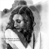 The Weakness in Me di Jessica Gerhardt