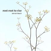 Root Root to Rise de Devan Tracy