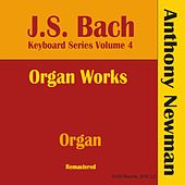 J.S. Bach Keyboard Series, Vol. IV (Remastered) by Anthony Newman