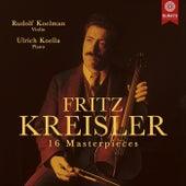 F. Kreisler: 16 Masterpieces by Rudolf Koelman