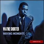 Waying Moments (Album of 1962) de Wayne Shorter