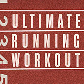 Ultimate Running Workout by Various Artists