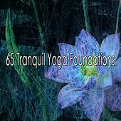 65 Tranquil Yoga Foundations by Music For Reading