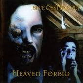 Heaven Forbid by Blue Oyster Cult