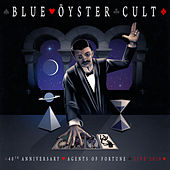 40th Anniversary - Agents Of Fortune - Live 2016 by Blue Oyster Cult