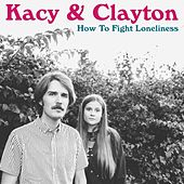 How to Fight Loneliness by Kacy & Clayton