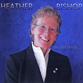 The Last Tracks de Heather Bishop