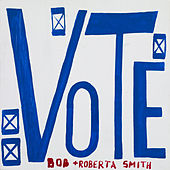V.O.T.E: Don't Join the Apathy Band by Bob & Roberta Smith with Jessica Voorsanger