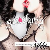 Nikki: The Early Recordings by Sex Slaves