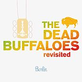 Berlin de The Dead Buffaloes Revisited