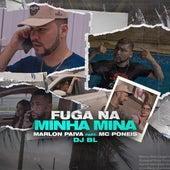Fuga na Minha Mina de Marllon Paiva & DJ BL