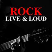 Rock Live & Loud by Various Artists