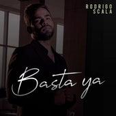 Basta Ya de Rodrigo Scala