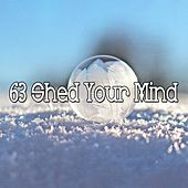63 Shed Your Mind von Study Concentration