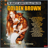Golden Brown by Acoustic Sounds of California
