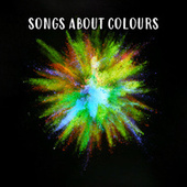 Songs About Colours by Various Artists