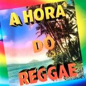 A Hora do Reggae by Vários Artistas