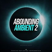 Abounding Ambient 2 (Background Music) de Fearless Motivation Instrumentals