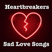 Heartbreakers Sad Love Songs de Various Artists