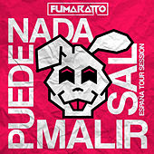 Nada Puede Malir Sal (España Tour Session) by Fumaratto