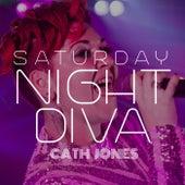 Saturday Night Diva by Cath Jones