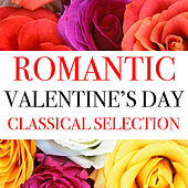 Romantic Valentine's Day Classical Selection von Various Artists