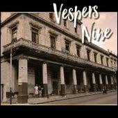 Vespers Nine by Vespers Nine