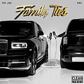 Family Ties de Fat Joe & Dre