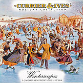 Winterscapes: Currier & Ives Holiday Collection by London Symphony Orchestra