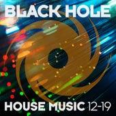 Black Hole House Music 12-19 de Various Artists