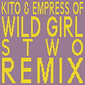 Wild Girl (Stwo Remix) by Kito