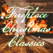 Fireplace Christmas Classics de Various Artists