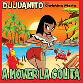 A Mover La Colita by DJ Juanito