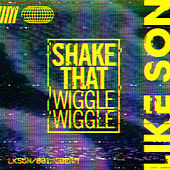 Shake That (Wiggle Wiggle) by Like Son