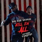 Kill Em' All von Big Rob Savage