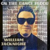 On The Dance Floor von William Jacknight