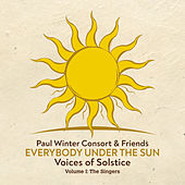 Everybody Under the Sun - Voices of Solstice, Vol. 1: The Singers by Benito Canonico