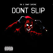 Don't Slip by RA