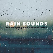 Rain Sounds For Sleeping And Concentration by Nature Sounds (1)
