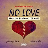 No Love (feat. Chris Styles) de Johnny Cinco