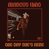 One Day She's Here de Marcus King