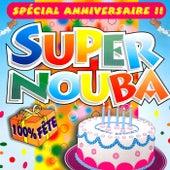 Super Nouba: Spécial anniversaire (100% fête) by Les Tub' Machine